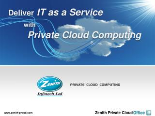 Deliver IT as a Service    with           Private Cloud Computing