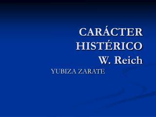 CAR CTER HIST RICO  W. Reich