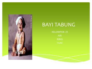 BAYI TABUNG