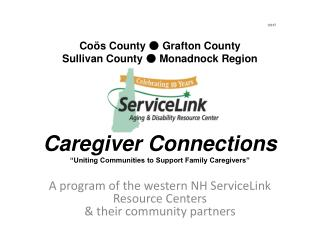 A program of the western NH ServiceLink Resource Centers   their community partners