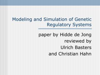 Modeling and Simulation of Genetic Regulatory Systems