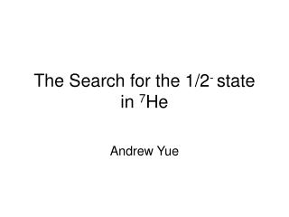 The Search for the 1