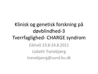 Klinisk og genetisk forskning p  d vblindhed-3 Tverrfaglighed- CHARGE syndrom