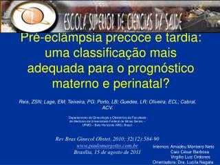 Pr -ecl mpsia precoce e tardia: uma classifica  o mais adequada para o progn stico materno e perinatal