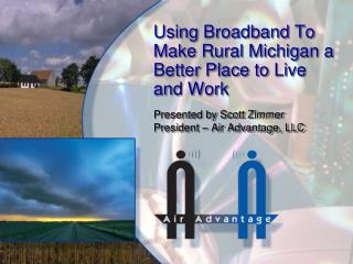 Using Broadband To Make Rural Michigan a Better Place to Live and Work