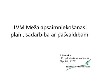 LVM Me a apsaimnieko anas plani, sadarbiba ar pa valdibam