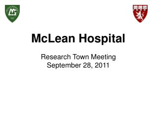 McLean Hospital  Research Town Meeting   September 28, 2011