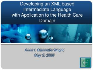 Developing an XML based Intermediate Language with Application to the Health Care Domain