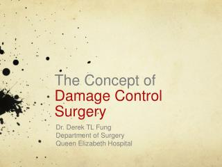 The Concept of  Damage Control Surgery