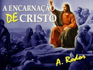 Encarna  o de Cristo  ...