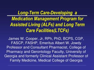 Long-Term Care-Developing  a Medication Management Program for Assisted Living ALFs and Long Term Care FacilitiesLTCFs