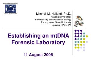 Establishing an mtDNA Forensic Laboratory  11 August 2006