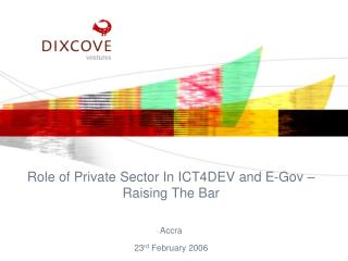 Role of Private Sector In ICT4DEV and E-Gov   Raising The Bar