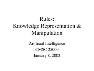 Rules: Knowledge Representation  Manipulation