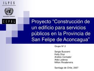 Proyecto  Construcci n de un edificio para servicios p blicos en la Provincia de San Felipe de Aconcagua
