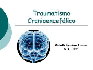 Traumatismo Cranioencef lico