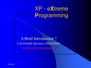 XP - eXtreme  Programming