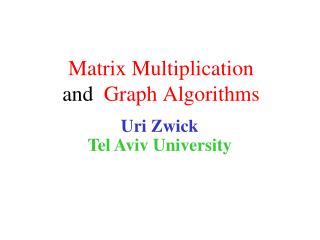 Matrix Multiplication  and  Graph Algorithms