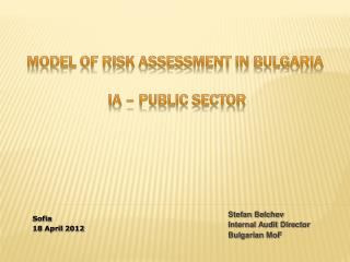 Model of Risk Assessment in Bulgaria   IA   Public sector