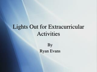 Lights Out for Extracurricular Activities