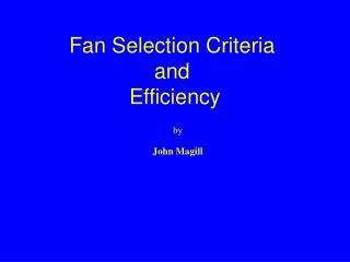Fan Selection Criteria and  Efficiency