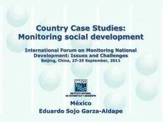 Country Case Studies: Monitoring social development  International Forum on Monitoring National Development: Issues and