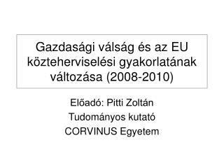 Gazdas gi v ls g  s az EU k ztehervisel si gyakorlat nak v ltoz sa 2008-2010