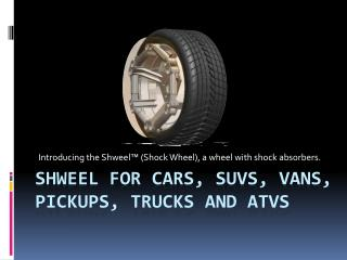 Shweel for cars, SUVs, vans, Pickups, Trucks and ATVs