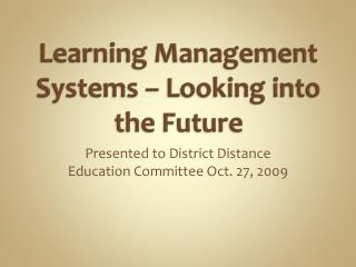 Learning Management Systems   Looking into the Future