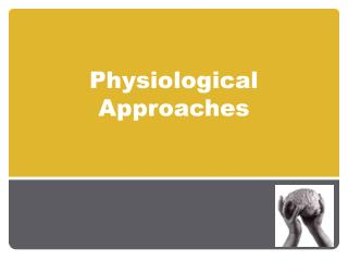Physiological Approaches