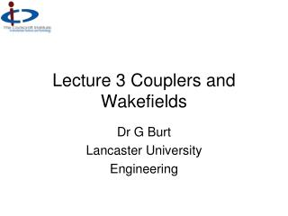 Lecture 3 Couplers and Wakefields