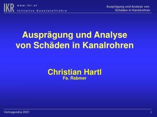 Auspr gung und Analyse von Sch den in Kanalrohren    Christian Hartl Fa. Rabmer