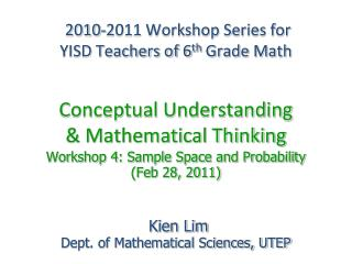 2010-2011 Workshop Series for  YISD Teachers of 6th Grade Math     Conceptual Understanding   Mathematical Thinking Work