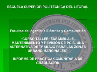 ESCUELA SUPERIOR POLIT CNICA DEL LITORAL      Facultad de Ingenier a El ctrica y Computaci n   CURSO