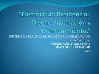 Electricidad Residencial: Dise o, Instalaci n y Mantenimiento.