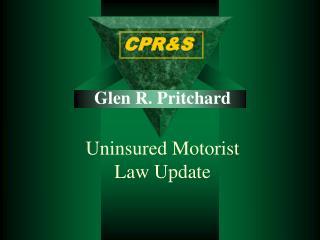 Glen R. Pritchard   Uninsured Motorist Law Update