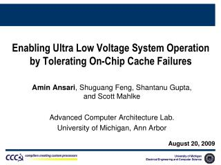 Enabling Ultra Low Voltage System Operation by Tolerating On-Chip Cache Failures