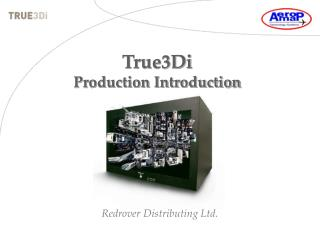 True3Di  Production Introduction