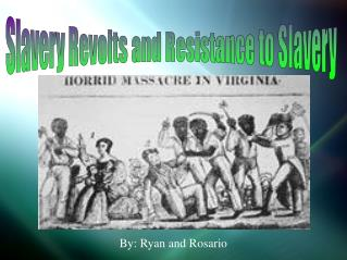 Slavery Revolts and Resistance to Slavery