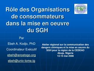 R le des Organisations de consommateurs  dans la mise en oeuvre du SGH