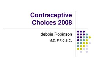 Contraceptive Choices 2008