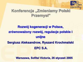 Konferencja  Zmieniamy Polski Przemysl