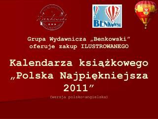 Kalendarza ksiazkowego  Polska Najpiekniejsza 2011   wersja polsko-angielska