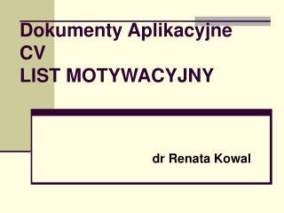 Dokumenty Aplikacyjne CV LIST MOTYWACYJNY