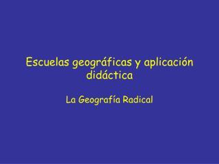 Escuelas geogr ficas y aplicaci n did ctica