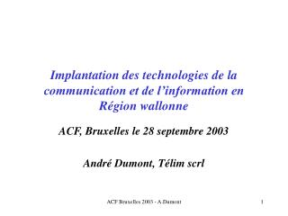 Implantation des technologies de la communication et de l information en R gion wallonne