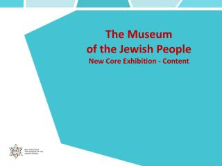 The Museum  of the Jewish People New Core Exhibition - Content