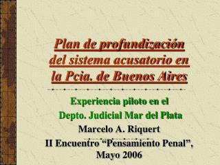 Plan de profundizaci n del sistema acusatorio en la Pcia. de Buenos Aires