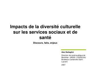 Impacts de la diversit  culturelle sur les services sociaux et de sant  Discours, faits, enjeux
