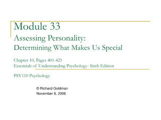 Module 33 Assessing Personality: Determining What Makes Us Special  Chapter 10, Pages 401-421 Essentials of Understandin